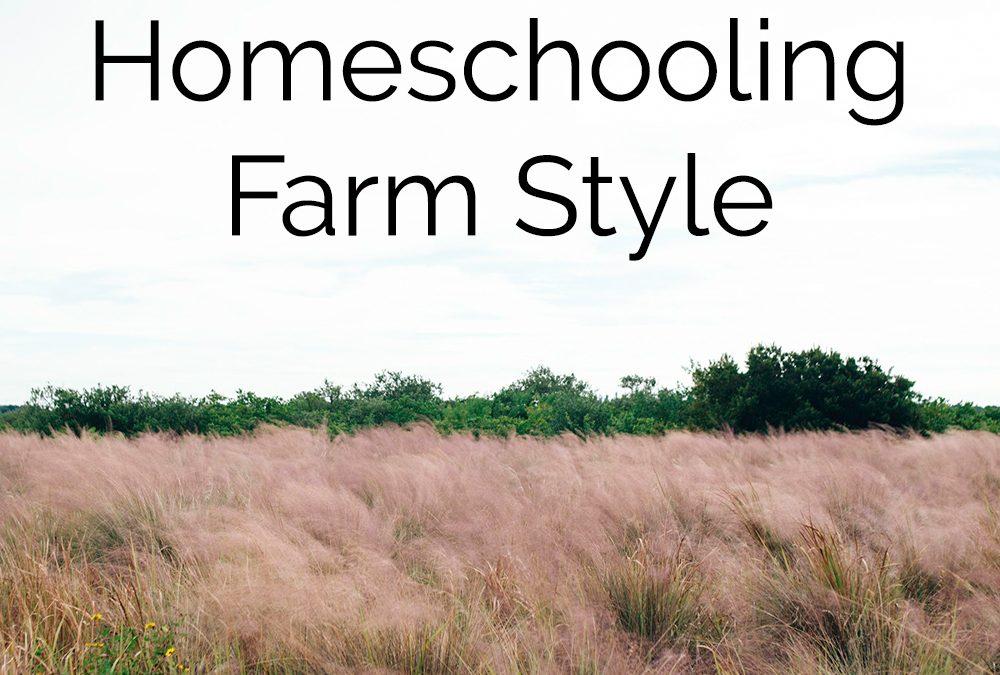 Homeschooling Farm Style